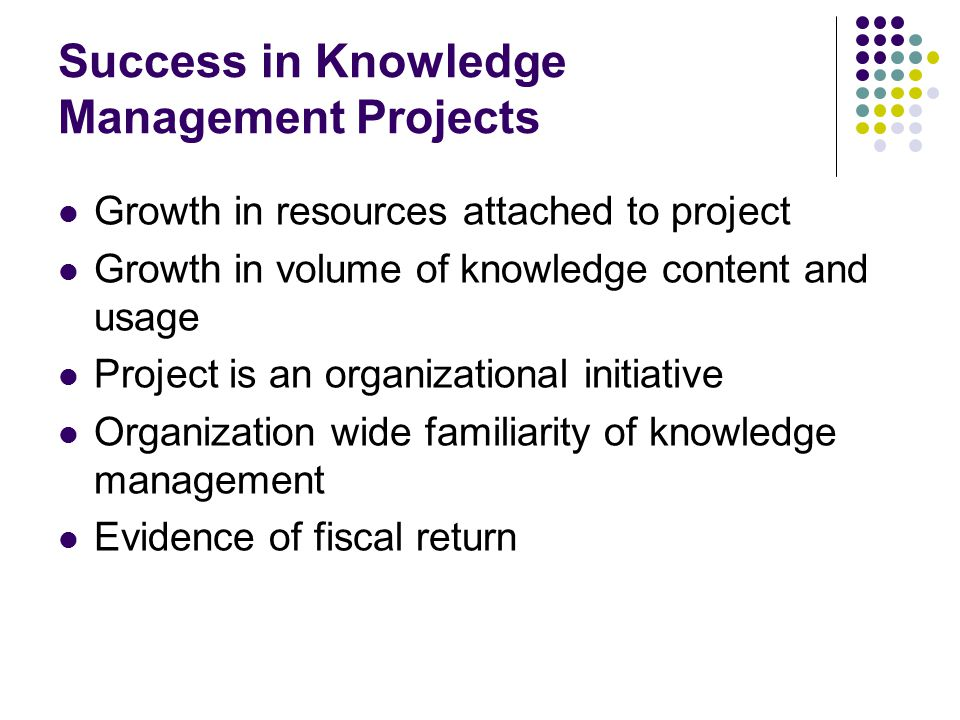 Success in Knowledge Management Projects