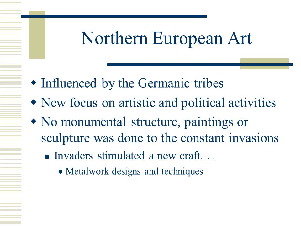 Northern European Art Influenced by the Germanic tribes