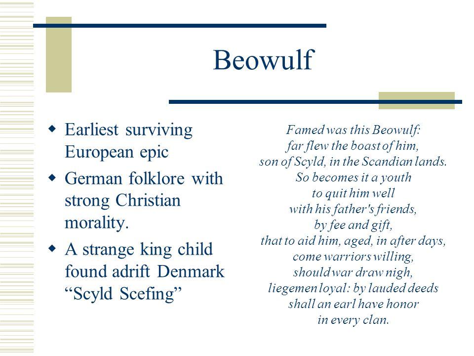 Beowulf Earliest surviving European epic