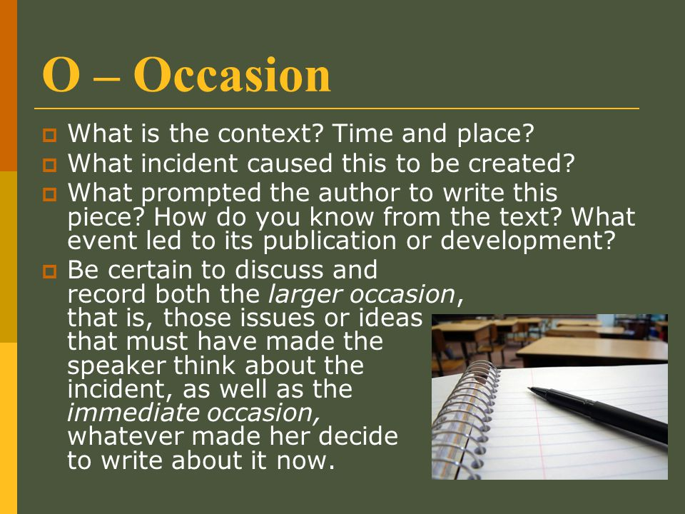 O – Occasion What is the context Time and place