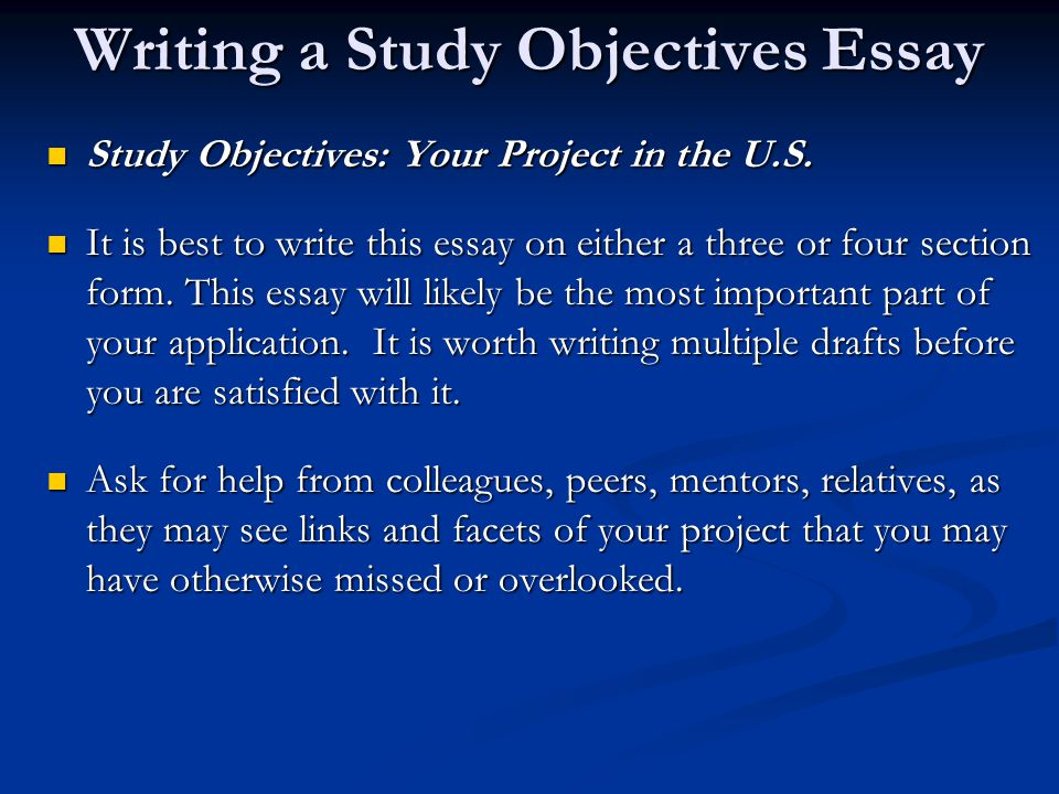 essay on study objectives Uncritiqued essay 4 give your statement of purpose an edge at essayedgecom ms-mba international finance - part i discuss your plans for graduate study and your career objectives.