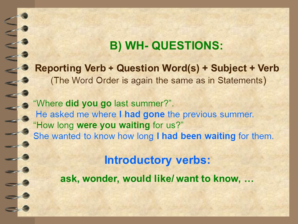 ask, wonder, would like/ want to know, …