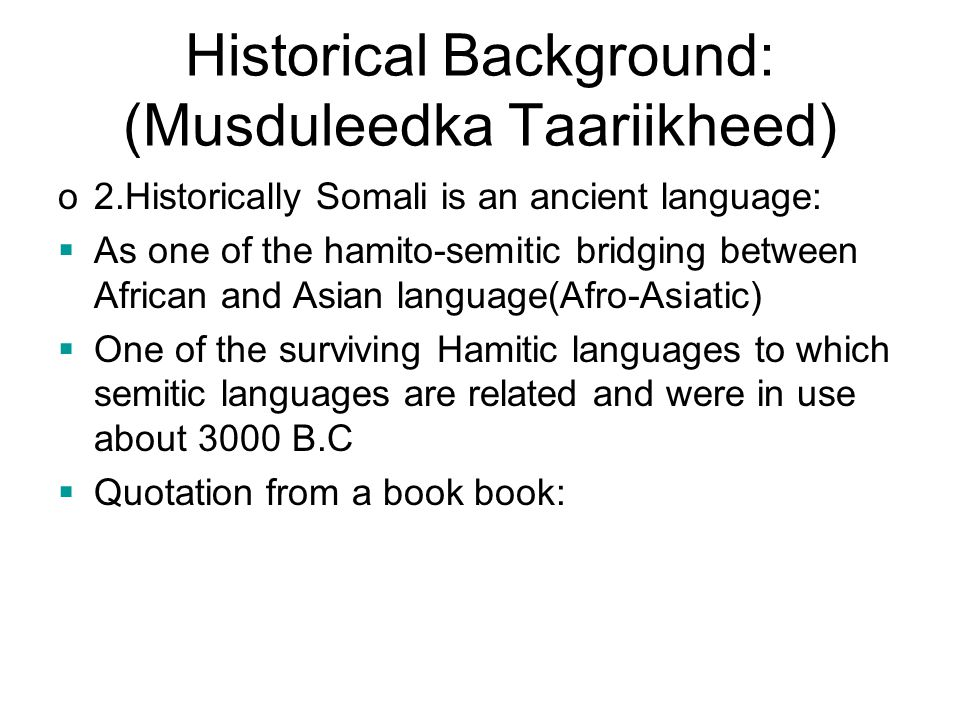 Historical Background: (Musduleedka Taariikheed)