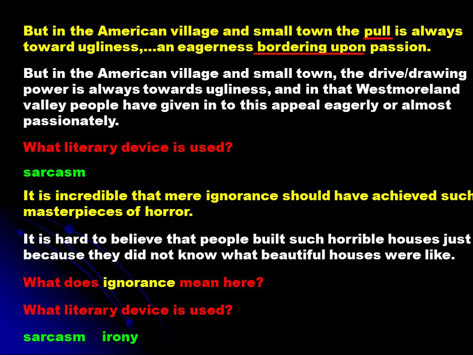 But in the American village and small town the pull is always