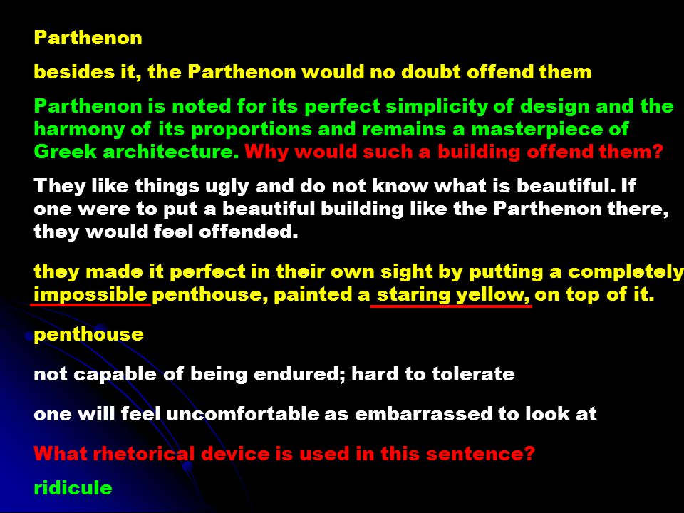Parthenon besides it, the Parthenon would no doubt offend them. Parthenon is noted for its perfect simplicity of design and the.