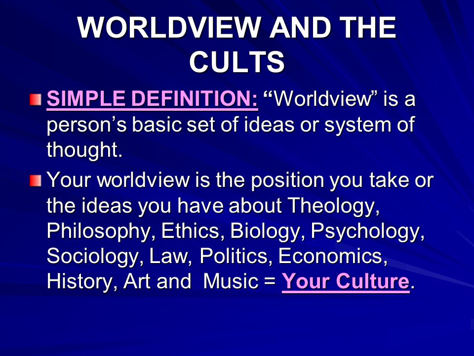 WORLDVIEW AND THE CULTS