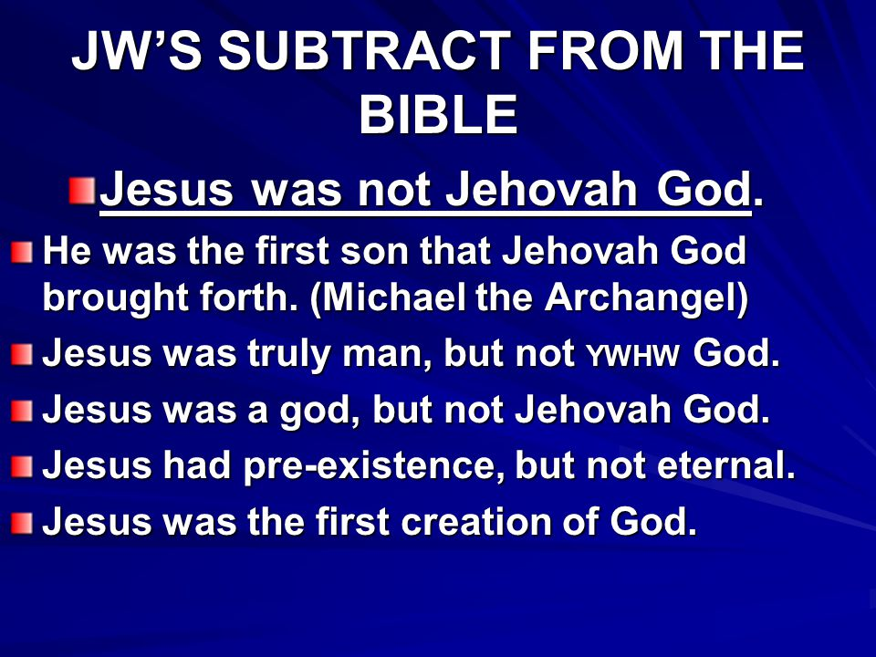 JW'S SUBTRACT FROM THE BIBLE