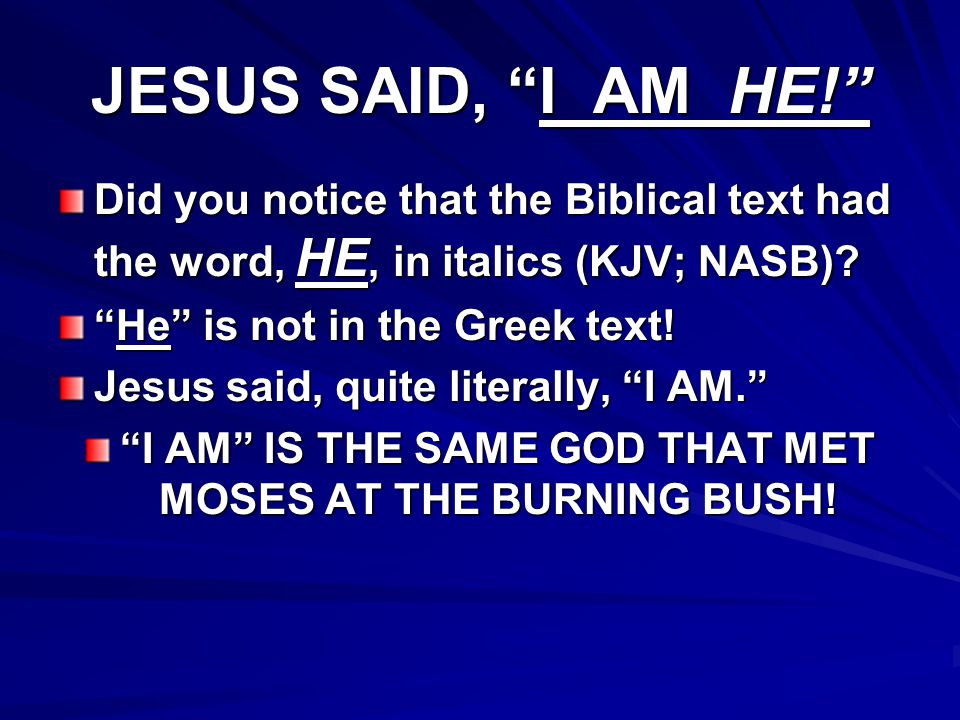 I AM IS THE SAME GOD THAT MET MOSES AT THE BURNING BUSH!