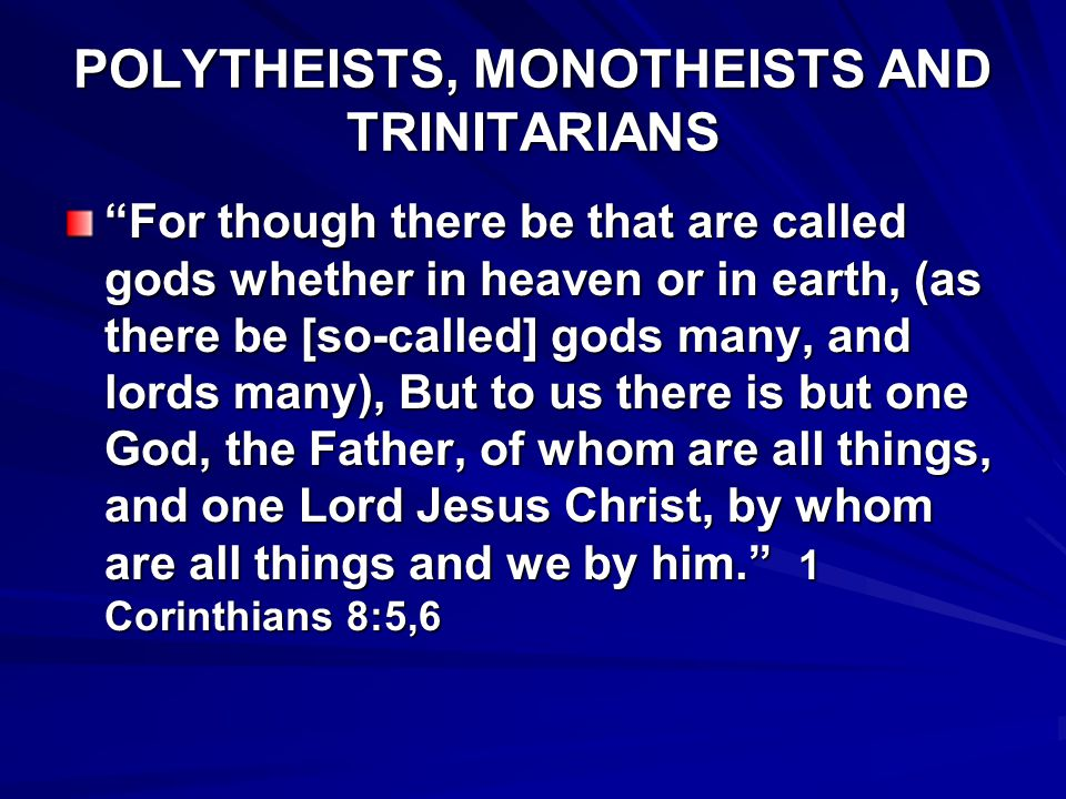 POLYTHEISTS, MONOTHEISTS AND TRINITARIANS