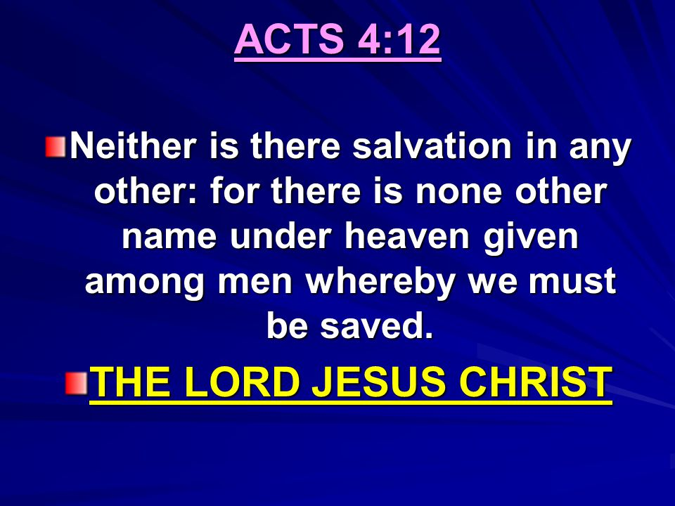 ACTS 4:12 THE LORD JESUS CHRIST