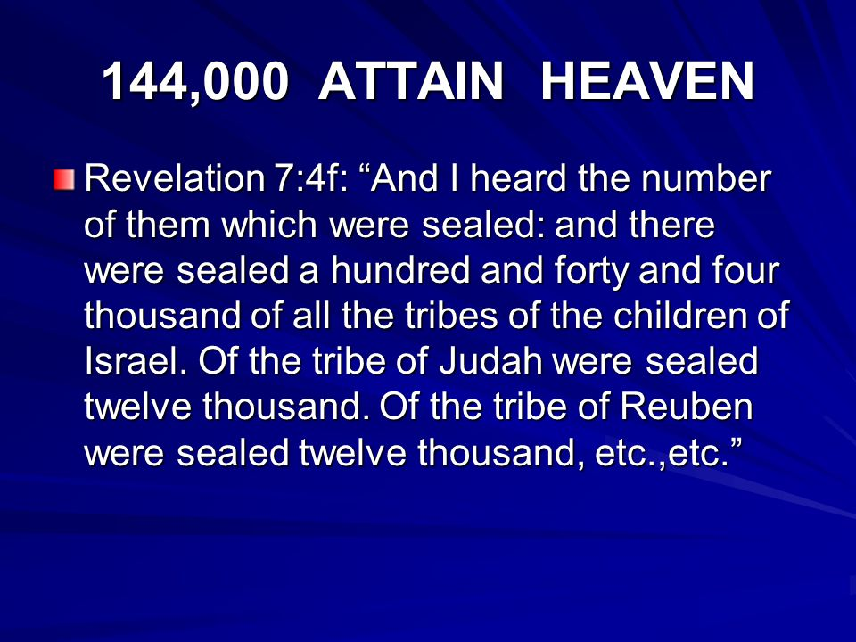 144,000 ATTAIN HEAVEN