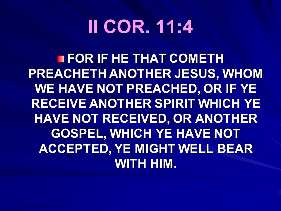 II COR. 11:4