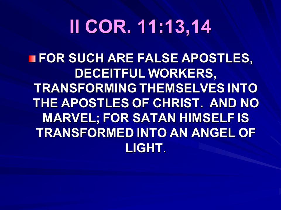 II COR. 11:13,14