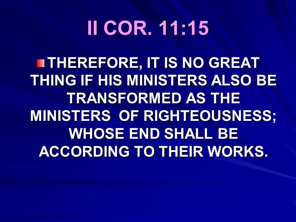 II COR. 11:15