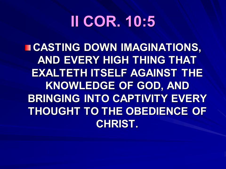 II COR. 10:5