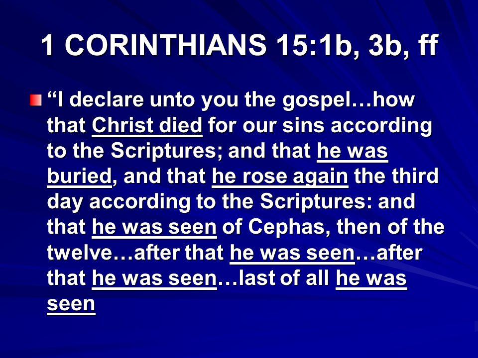 1 CORINTHIANS 15:1b, 3b, ff