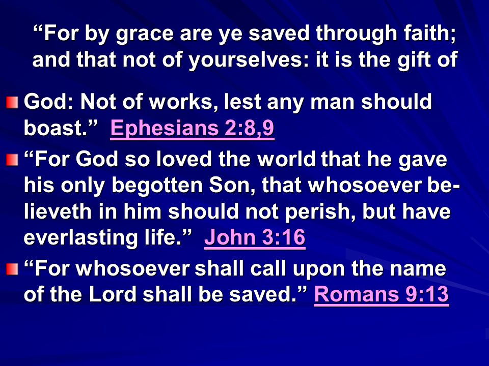 For by grace are ye saved through faith; and that not of yourselves: it is the gift of