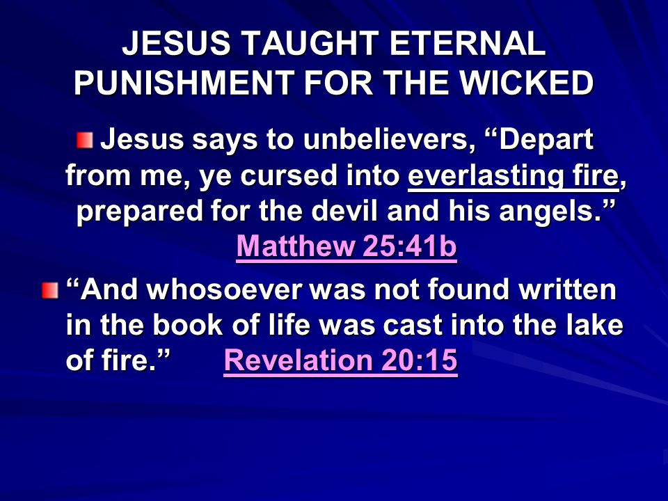 JESUS TAUGHT ETERNAL PUNISHMENT FOR THE WICKED