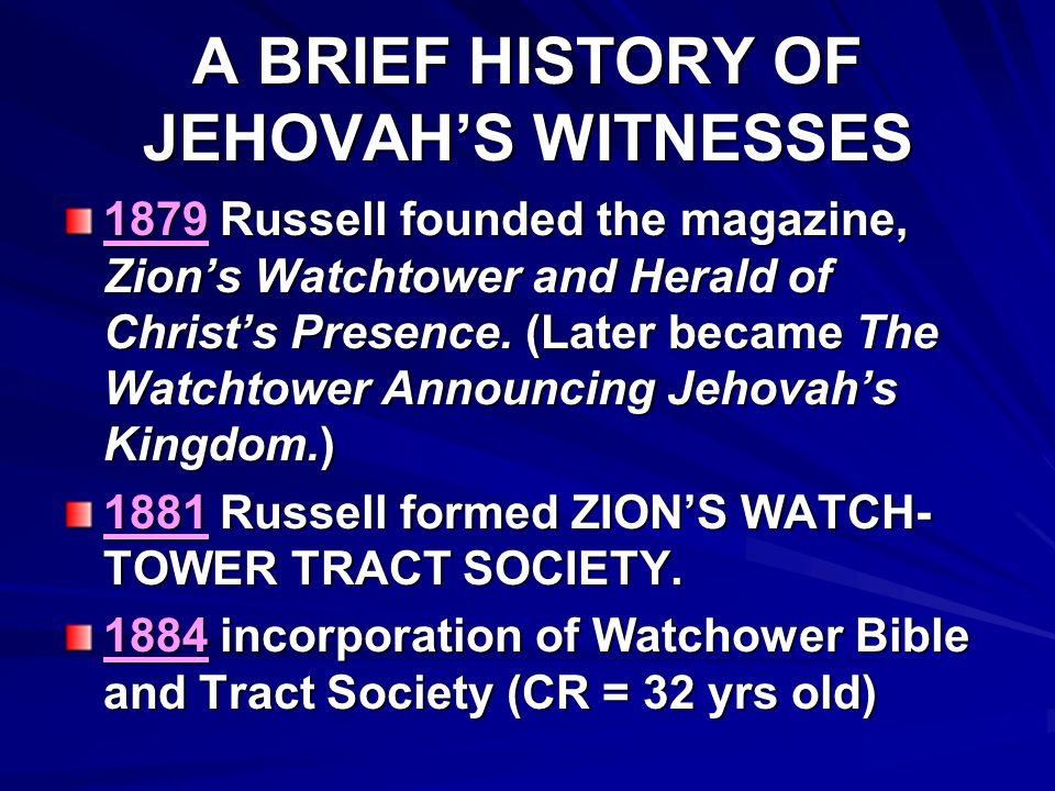 A BRIEF HISTORY OF JEHOVAH'S WITNESSES
