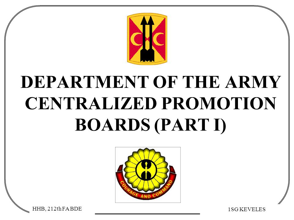 DEPARTMENT OF THE ARMY CENTRALIZED PROMOTION BOARDS (PART I)