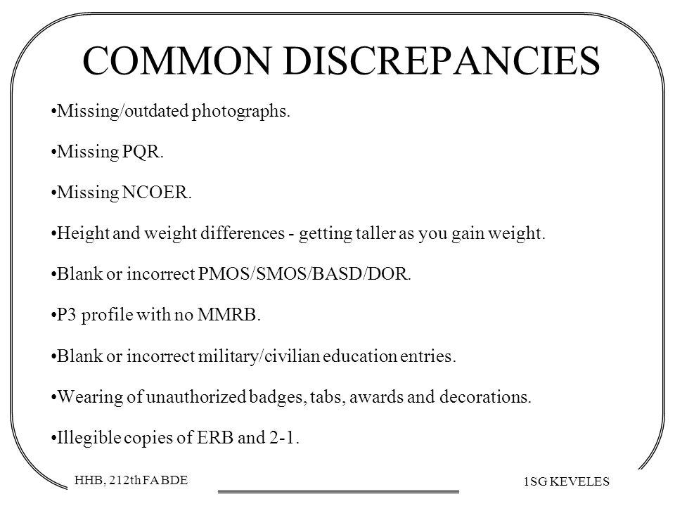 COMMON DISCREPANCIES Missing/outdated photographs. Missing PQR.
