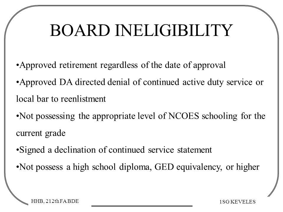 BOARD INELIGIBILITY Approved retirement regardless of the date of approval.