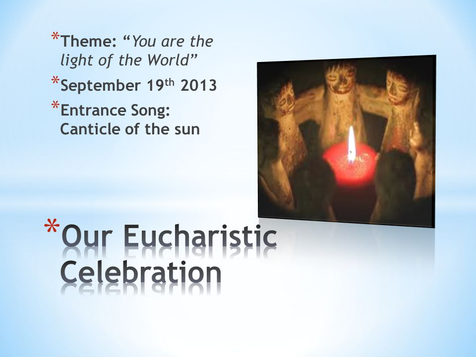 Our Eucharistic Celebration