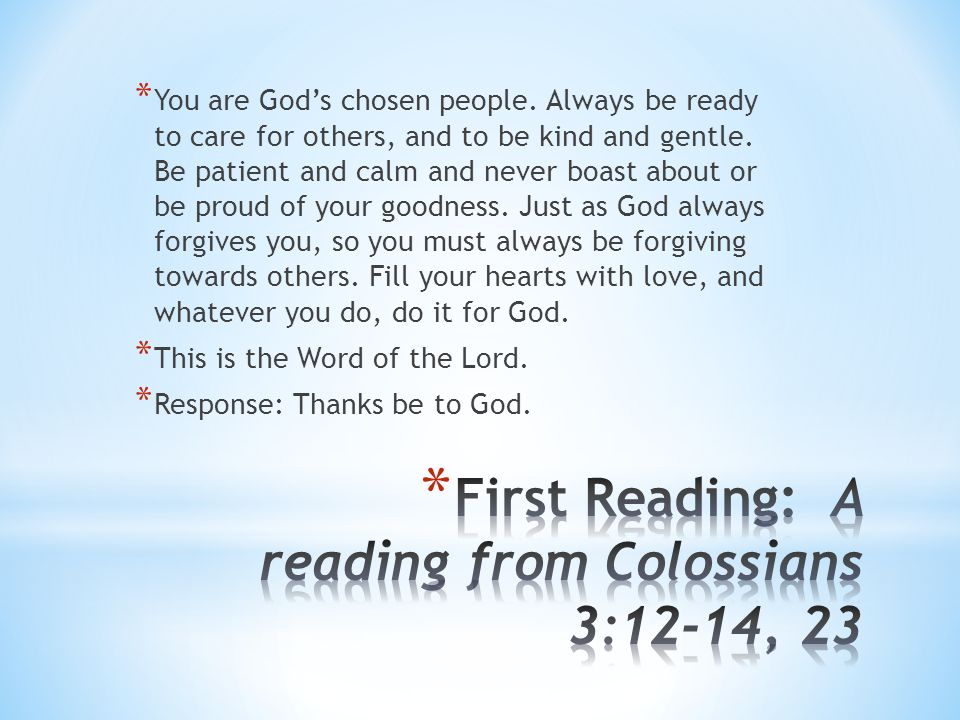 First Reading: A reading from Colossians 3:12-14, 23