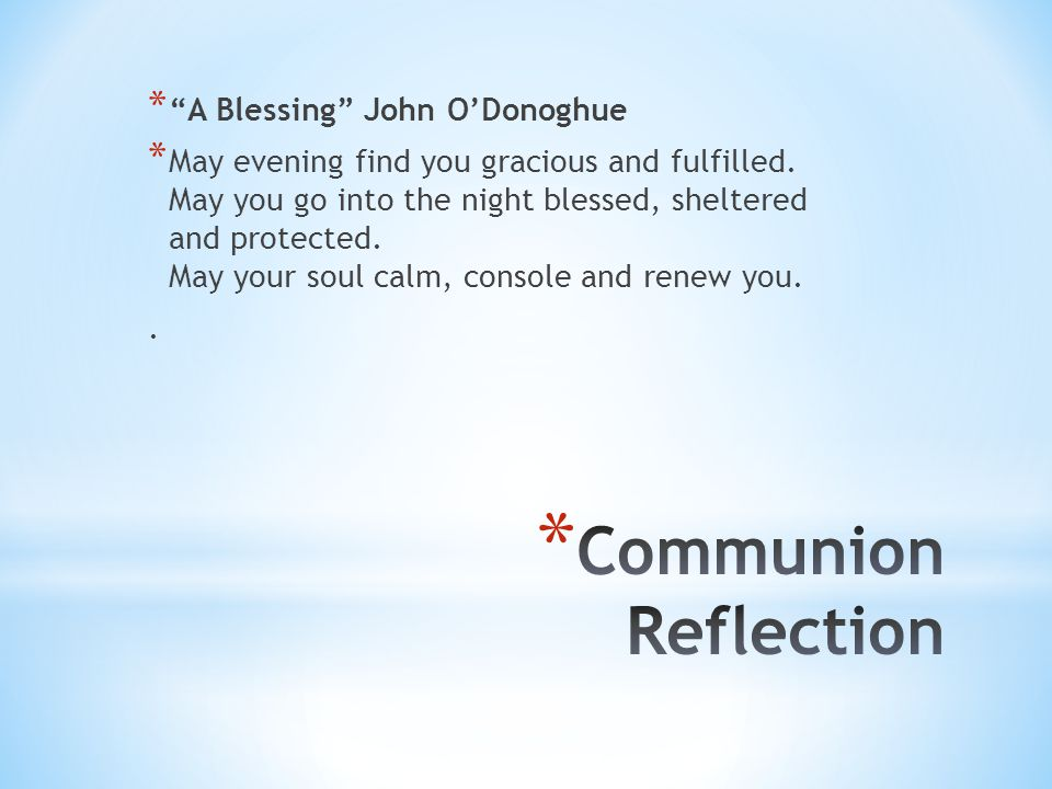 Communion Reflection A Blessing John O'Donoghue