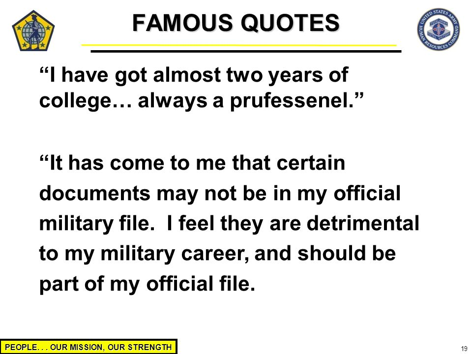 FAMOUS QUOTES I have got almost two years of college… always a prufessenel.