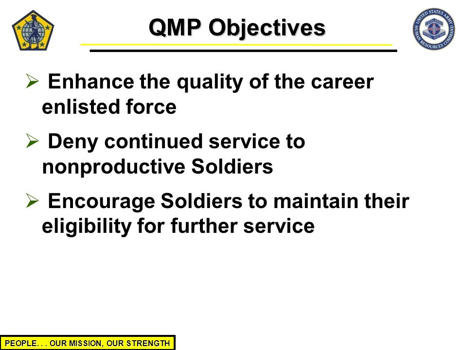 QMP Objectives Enhance the quality of the career enlisted force