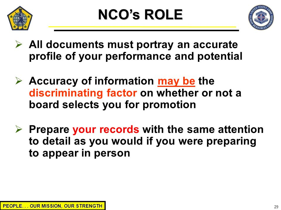 NCO's ROLE All documents must portray an accurate profile of your performance and potential.