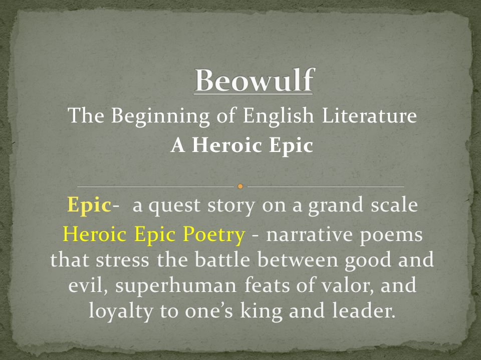 Beowulf The Beginning of English Literature A Heroic Epic