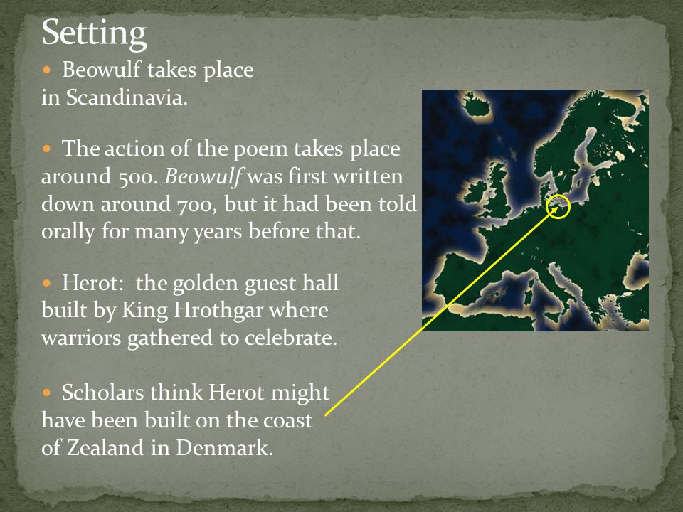 Setting Beowulf takes place in Scandinavia.