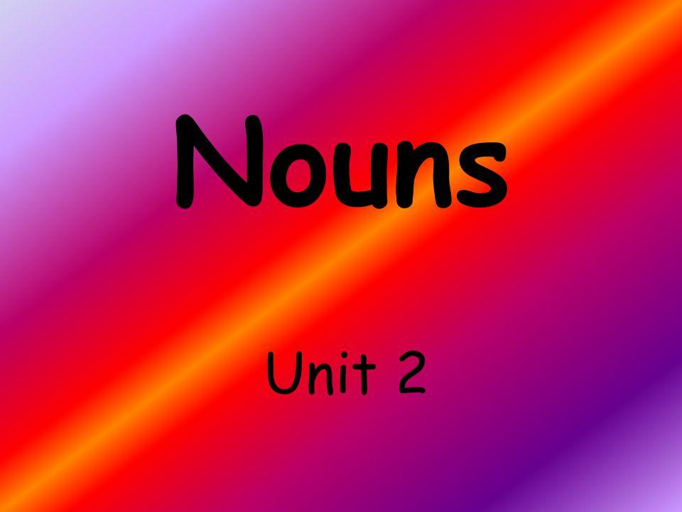 Nouns Unit 2