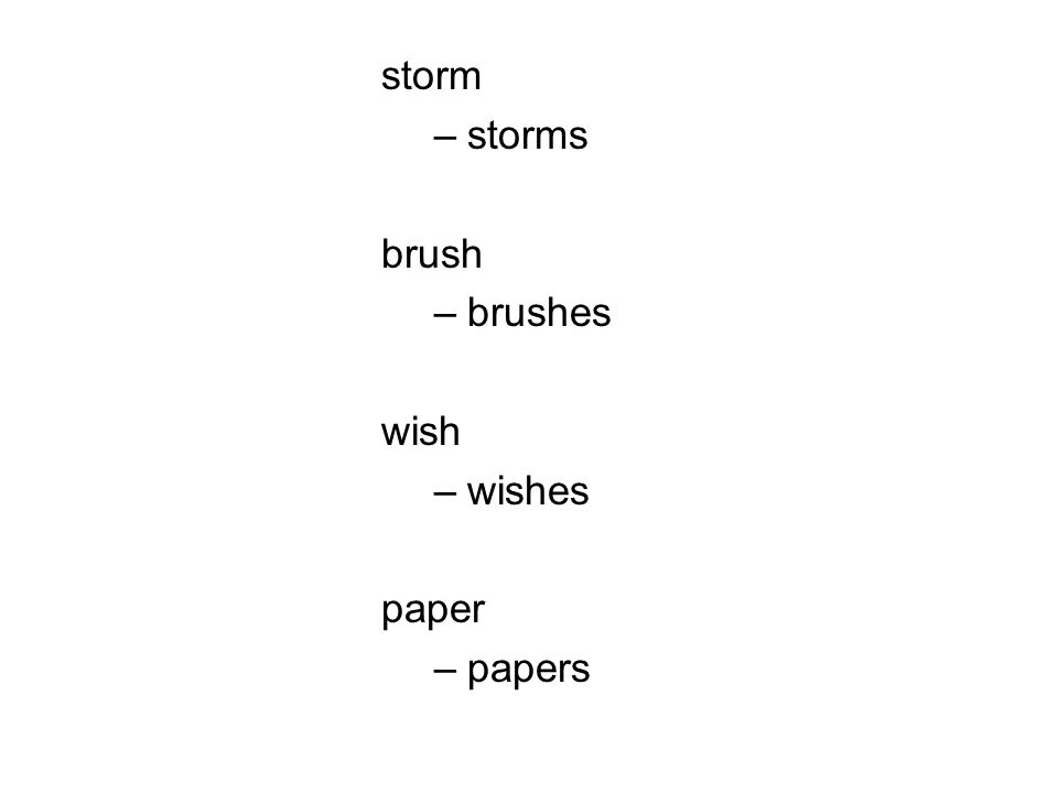 storm storms brush brushes wish wishes paper papers