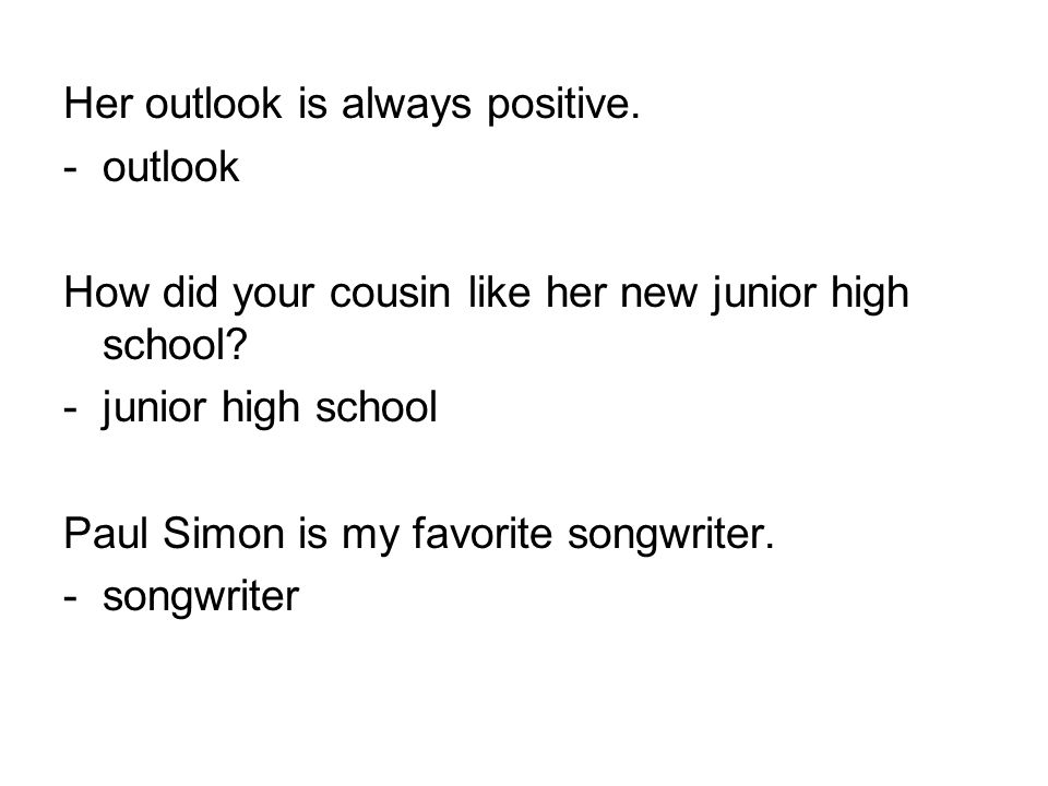 Her outlook is always positive.
