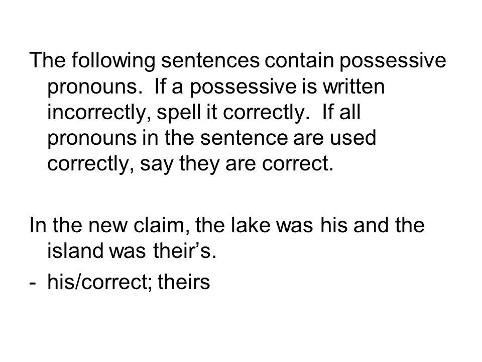 The following sentences contain possessive pronouns