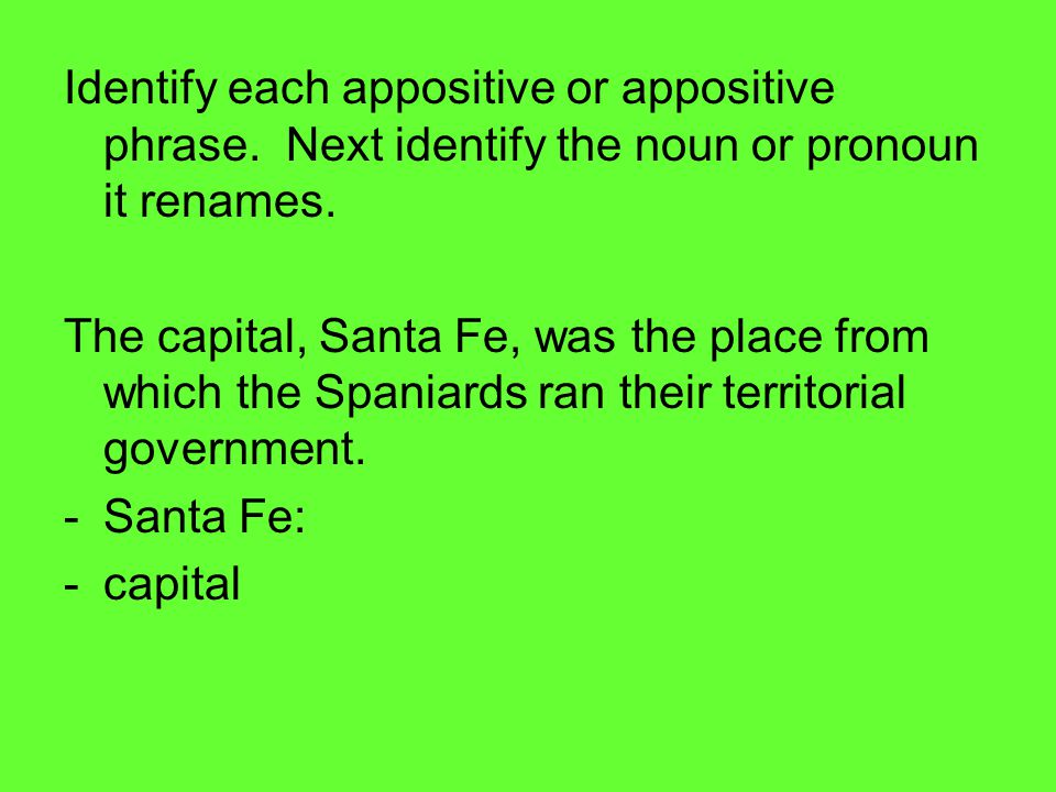 Identify each appositive or appositive phrase
