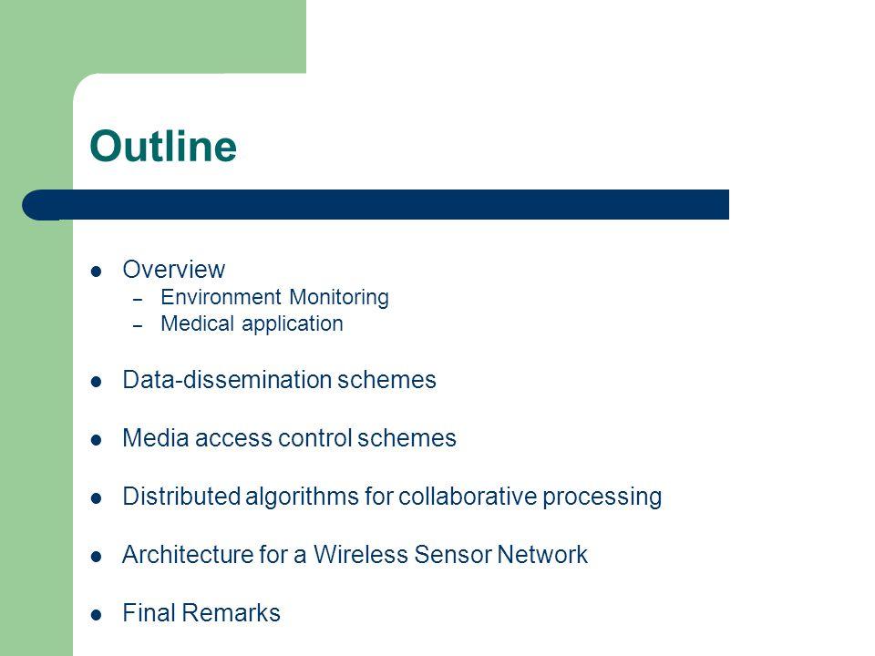 Outline Overview Data-dissemination schemes
