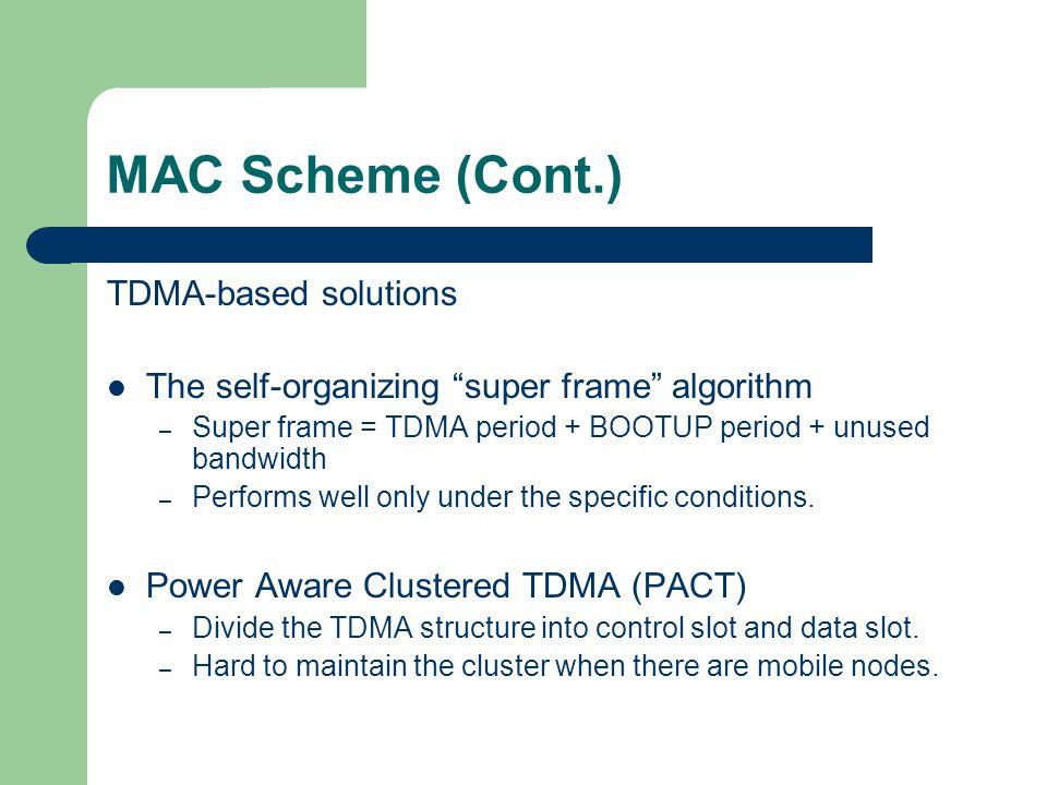 MAC Scheme (Cont.) TDMA-based solutions
