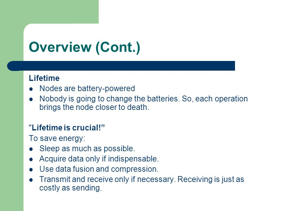Overview (Cont.) Lifetime Nodes are battery-powered