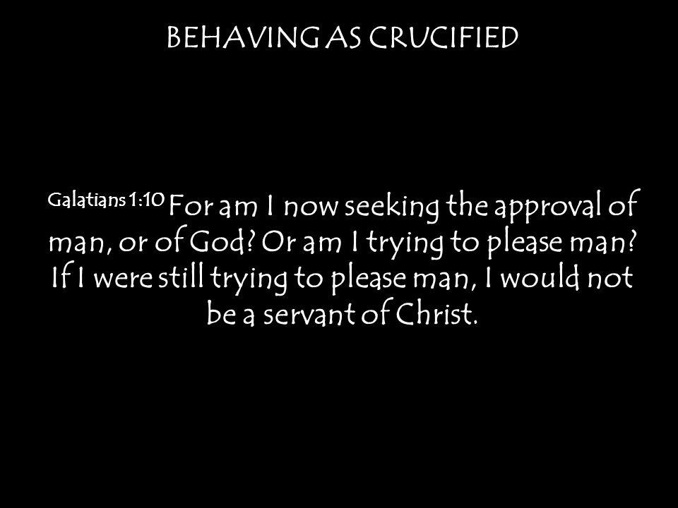 BEHAVING AS CRUCIFIED