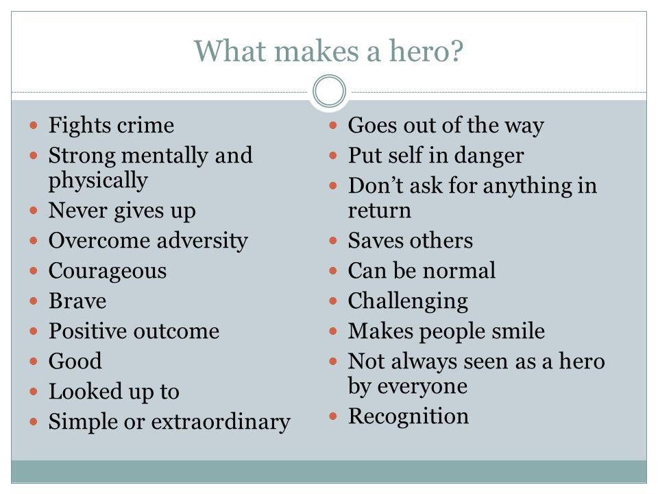 What makes a hero Fights crime Goes out of the way