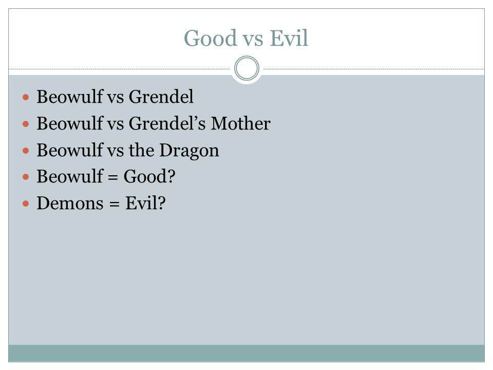 Good vs Evil Beowulf vs Grendel Beowulf vs Grendel's Mother
