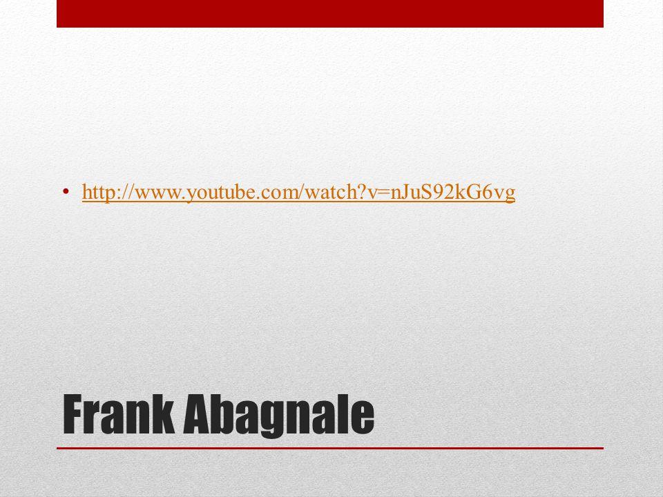 http://www.youtube.com/watch v=nJuS92kG6vg Frank Abagnale