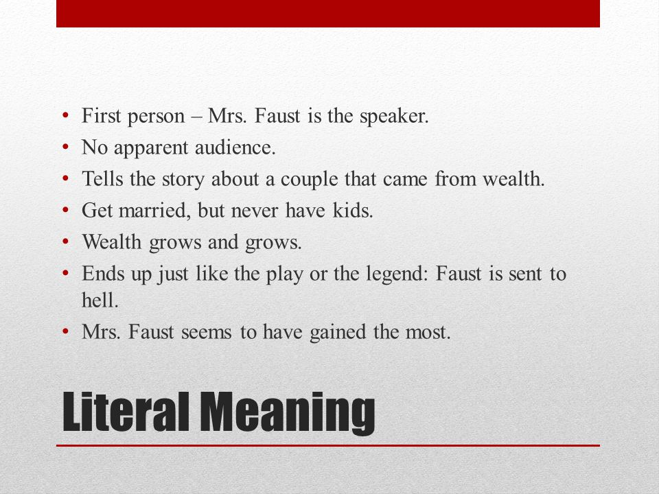 Literal Meaning First person – Mrs. Faust is the speaker.