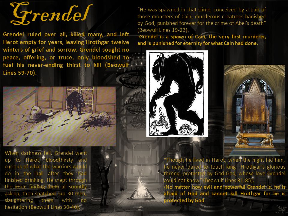 grendel the evil bloodthirsty murderer What does he do to the court of hrothgar for twelve years' and in the old english epic poem beowulf, who is grendel grendel is associated with evil in.