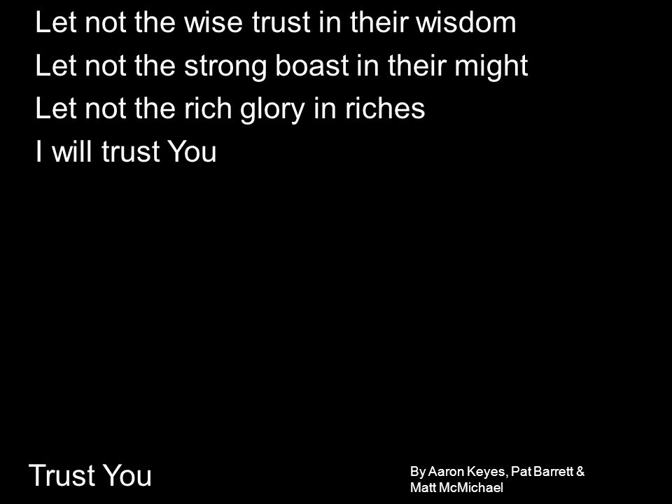 Let not the wise trust in their wisdom