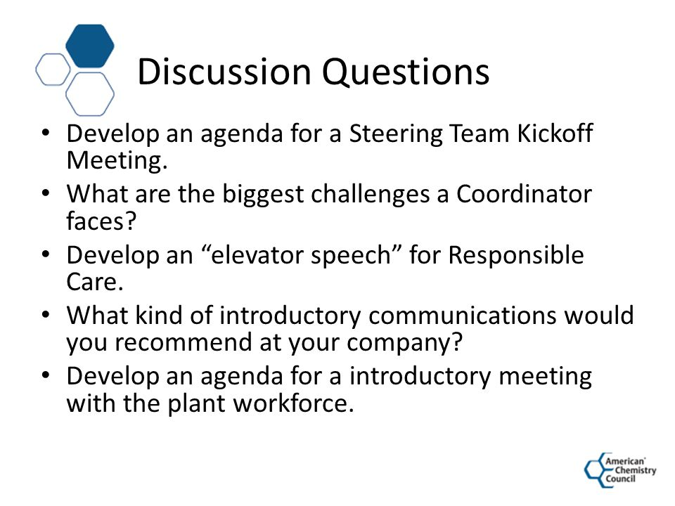 Discussion Questions Develop an agenda for a Steering Team Kickoff Meeting. What are the biggest challenges a Coordinator faces